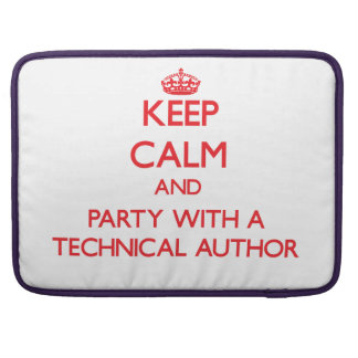 Keep Calm and Party With a Technical Author Sleeve For MacBooks
