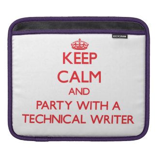 Keep Calm and Party With a Technical Writer Sleeve For iPads