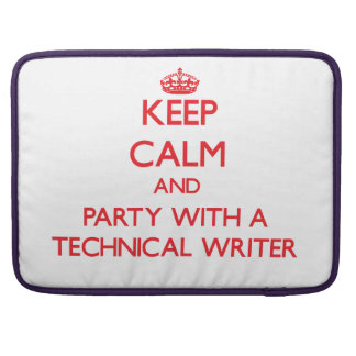 Keep Calm and Party With a Technical Writer MacBook Pro Sleeve