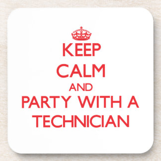 Keep Calm and Party With a Technician Drink Coaster