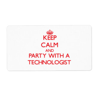 Keep Calm and Party With a Technologist Shipping Label