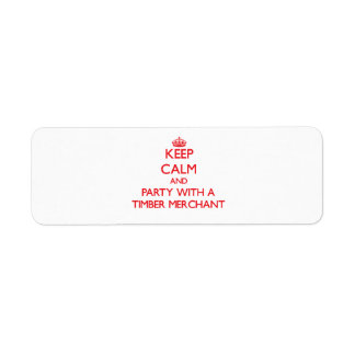 Keep Calm and Party With a Timber Merchant Return Address Labels