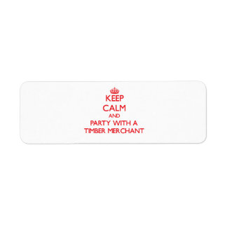 Keep Calm and Party With a Timber Merchant Return Address Label