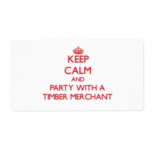 Keep Calm and Party With a Timber Merchant Shipping Label