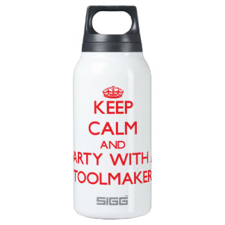 Keep Calm and Party With a Toolmaker 10 Oz Insulated SIGG Thermos Water Bottle