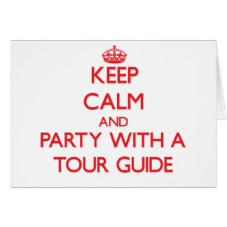 Keep Calm and Party With a Tour Guide Cards