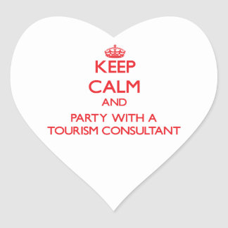 Keep Calm and Party With a Tourism Consultant Heart Sticker