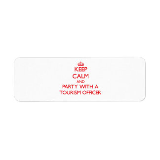 Keep Calm and Party With a Tourism Officer Return Address Label