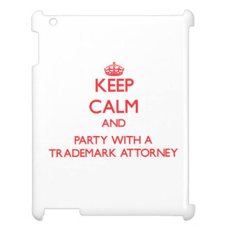 Keep Calm and Party With a Trademark Attorney iPad Covers