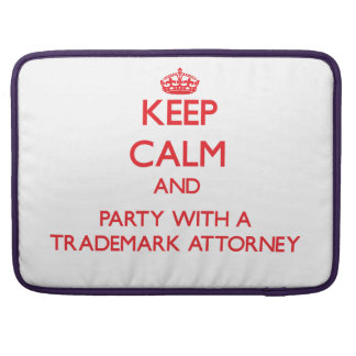 Keep Calm and Party With a Trademark Attorney Sleeve For MacBooks