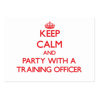 Keep Calm and Party With a Training Officer Business Card