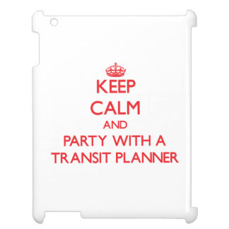 Keep Calm and Party With a Transit Planner Case For The iPad
