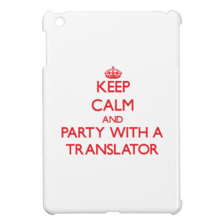 Keep Calm and Party With a Translator Case For The iPad Mini