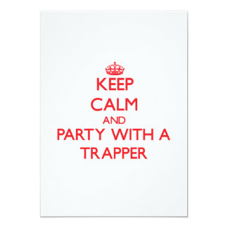 Keep Calm and Party With a Trapper Invite