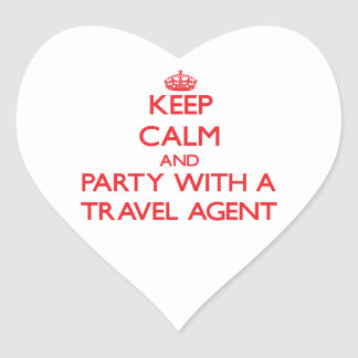 Keep Calm and Party With a Travel Agent Heart Sticker