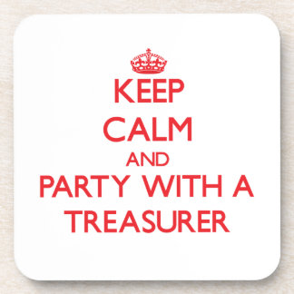 Keep Calm and Party With a Treasurer Coasters