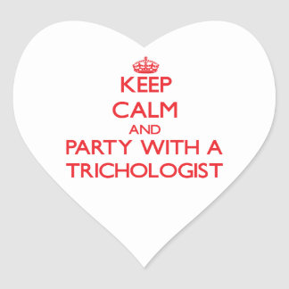 Keep Calm and Party With a Trichologist Heart Sticker