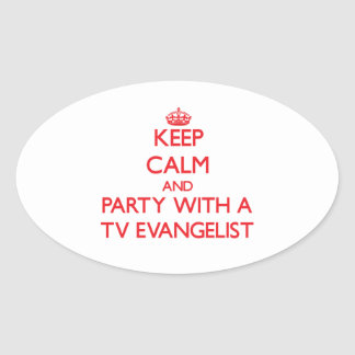 Keep Calm and Party With a TV Evangelist Oval Sticker