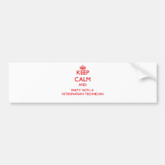 Keep Calm and Party With a Veterinarian Technician Bumper Sticker