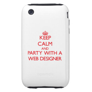 Keep Calm and Party With a Web Designer Tough iPhone 3 Cover