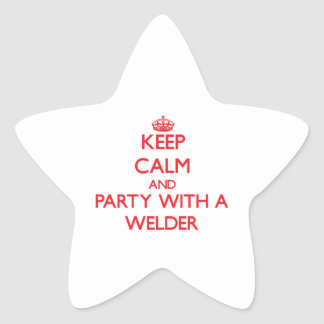 Keep Calm and Party With a Welder Star Sticker