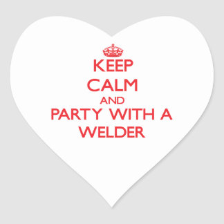 Keep Calm and Party With a Welder Sticker
