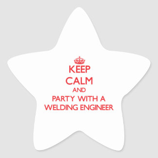 Keep Calm and Party With a Welding Engineer Star Sticker