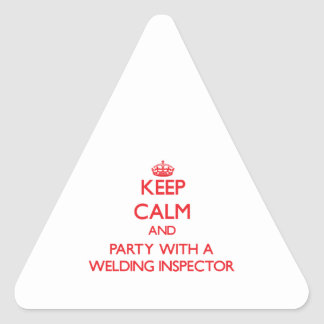 Keep Calm and Party With a Welding Inspector Sticker