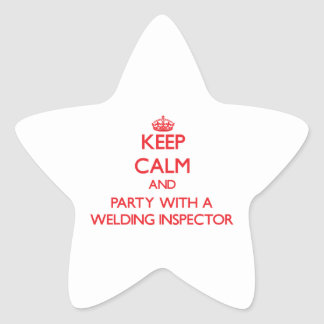 Keep Calm and Party With a Welding Inspector Star Sticker