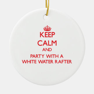 Keep Calm and Party With a White Water Rafter Double-Sided Ceramic Round Christmas Ornament