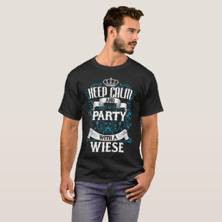 Keep Calm and Party With A WIESE.Gift Birthday T-Shirt