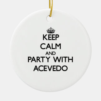 Keep calm and Party with Acevedo Ornaments