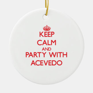 Keep calm and Party with Acevedo Ornament
