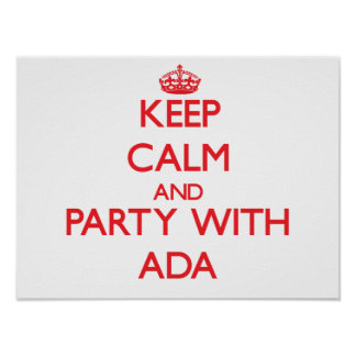 Keep Calm and Party with Ada Poster