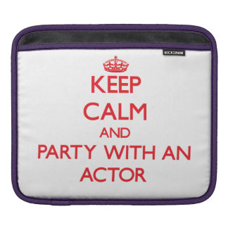 Keep Calm and Party With an Actor iPad Sleeves