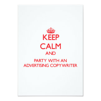 """Keep Calm and Party With an Advertising Copywriter 5"""" X 7"""" Invitation Card"""