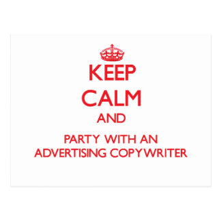 Keep Calm and Party With an Advertising Copywriter Postcards