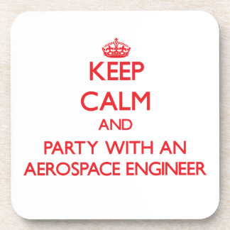 Keep Calm and Party With an Aerospace Engineer Beverage Coaster