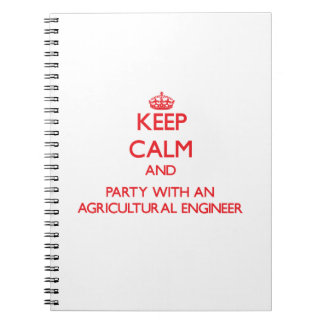 Keep Calm and Party With an Agricultural Engineer Notebook