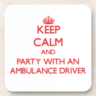 Keep Calm and Party With an Ambulance Driver Drink Coaster