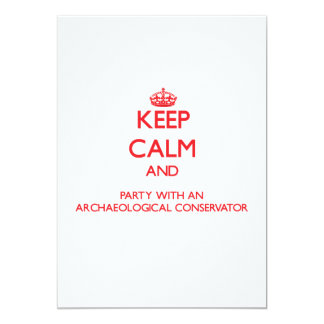 """Keep Calm and Party With an Archaeological Conserv 5"""" X 7"""" Invitation Card"""