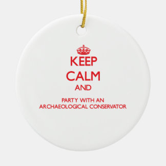 Keep Calm and Party With an Archaeological Conserv Ornaments