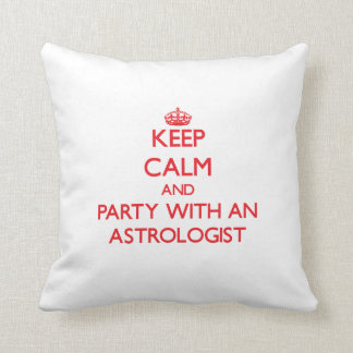 Keep Calm and Party With an Astrologist Throw Pillows