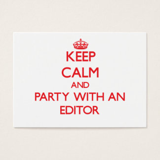 Keep Calm and Party With an Editor Business Card