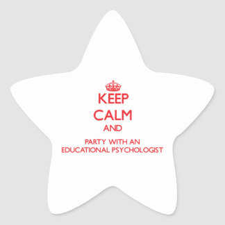 Keep Calm and Party With an Educational Psychologi Star Sticker