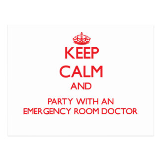 Keep Calm and Party With an Emergency Room Doctor Postcard