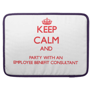 Keep Calm and Party With an Employee Benefit Consu Sleeves For MacBook Pro