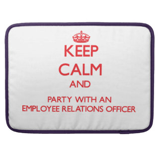 Keep Calm and Party With an Employee Relations Off Sleeve For MacBooks