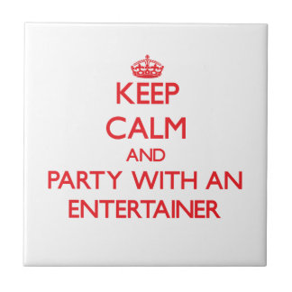 Keep Calm and Party With an Entertainer Ceramic Tile