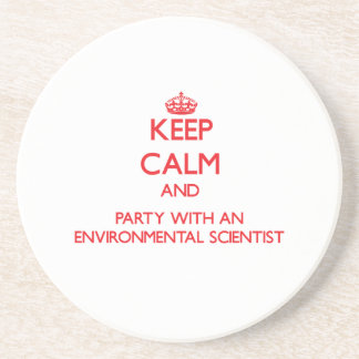 Keep Calm and Party With an Environmental Scientis Drink Coaster